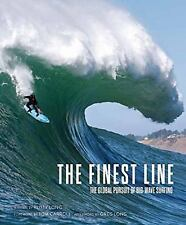 The Finest Line: The Global Pursuit of Big-Wave Surfing, Long, Rusty