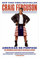 American on Purpose: The Improbable Adventures of an Unlikely Patriot-ExLibrary