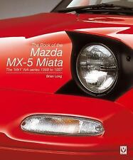 The Book of the Mazda MX-5 Miata: The 'Mk1' NA-series - 1988 to 1997, Long, Bria