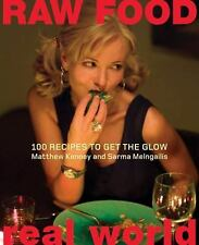 Raw Food/Real World: 100 Recipes to Get the Glow by Matthew Kenney [Hardcover]