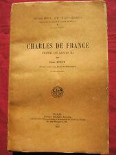 CHARLES DE FRANCE - Frère de Louis XI - Henri STEIN - Auguste PICARD - 1921