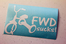 FWD Sucks Decal Vinyl JDM Euro stance Lowered illest drift funny Euro fresh