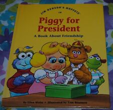 Muppets Piggy for President A Book about Friendship 1992 Muppet Kids Vintage HC