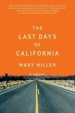 The Last Days of California : A Novel by Mary Miller (2014, Hardcover)