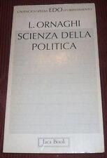 L.Ornaghi / SCIENZA DELLA POLITICA- 1° ED.1993