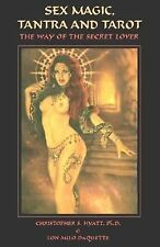 Sex Magic, Tantra & Tarot: The Way of the Secret Lover by Christopher S. Hyatt,