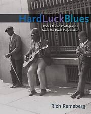 Hard Luck Blues: Roots Music Photographs from the Great Depression