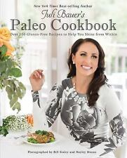 Juli Bauer's Paleo Cookbook: Over 100 Gluten-Free Recipes to Help You Shine from