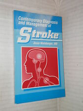 CONTEMPORARY DIAGNOSIS AND MANAGEMENT OF STROKE Jesse Weinberger Handbooks Care