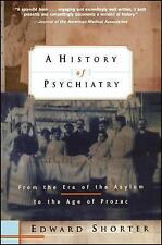 A History of Psychiatry : From the Era of the Asylum to the Age of Prozac by…