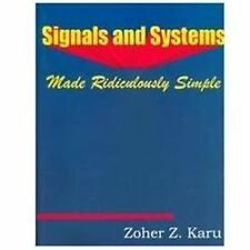 Signals and Systems Made Ridiculously Simple Zoher Z. Karu Books-Good Condition