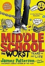 Middle School Ser.: The Worst Years of My Life 1 by James Patterson and Chris...