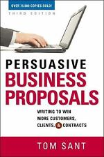 Persuasive Business Proposals: Writing to Win More Customers, Clients,-ExLibrary