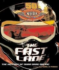 The Fast Lane : The History of NHRA Drag Racing by National Hot Rod Association
