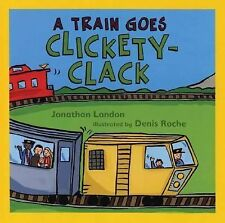 A Train Goes Clickety-Clack by London, Jonathan