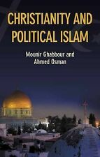 Christianity and Political Islam, Ahmed Osman, Mounir Ghabbour, Good, Hardcover