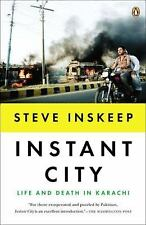 Instant City: Life and Death in Karachi by Inskeep, Steve