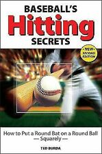 Baseball's Hitting Secrets : How to Put a Round Baseball Bat on a Round Ball-...