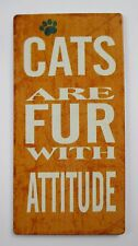 u Cats are fur with attitude Cat lover LICENSE PLATE GENERAL METAL MAGNET