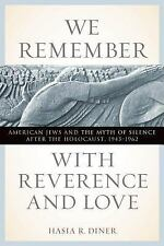 We Remember with Reverence and Love: American Jews and the Myth of Sil-ExLibrary