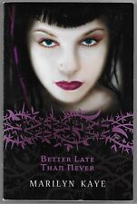Gifted: Better Late Than Never by Marilyn Kaye (2009, Paperback)