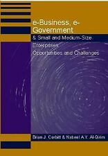 E-Business, E-Government & Small and Medium-Size Enterprises: Opportunities and