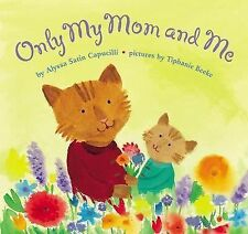 Only My Mom and Me, Capucilli, Alyssa Satin, Good Book