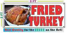 FRIED TURKEY Full Color Banner Sign NEW XXL Size Best Quality for the $$$$