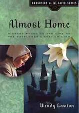 Daughters of the Faith: Almost Home : A Story Based on the Life of the...