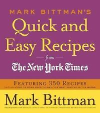Mark Bittman's Quick and Easy Recipes from the New York Times: Featuring 350 rec