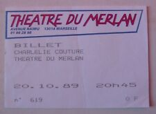 CHARLELIE COUTURE USED TICKET CONCERT  MARSEILLE 20 OCTOBRE 1989