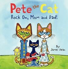 Pete the Cat Ser.: Pete the Cat - Rock On, Mom and Dad! by James Dean (2015,...