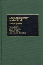 Literacy/Illiteracy in the World: A Bibliography (Bibliographies and I-ExLibrary