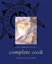 Le Cordon Bleu Complete Cook : Home Collection by Cordon Bleu Staff (2002,...