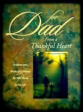 For Dad from a Thankful Heart: Scripture and Words of Gratitude for Your Touch i