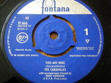 "THE CARAVELLES - YOU ARE HERE  7"" VINYL"