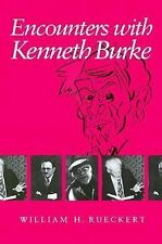 Encounters with Kenneth Burke by William H. Rueckert (1994, Paperback)