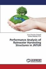 Performance Analysis of Rainwater Harvesting Structures in Jntuh by...