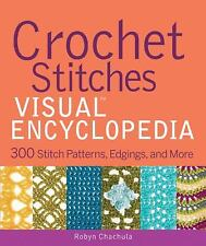Crochet Stitches VISUAL Encyclopedia (Teach Yourself VISUALLY Consumer) by Chac