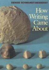 How Writing Came About by Denise Schmandt-Besserat (1997, Paperback, Abridged)