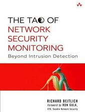 The Tao of Network Security Monitoring: Beyond Intrusion Detection, Richard Bejt