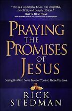 Praying the Promises of Jesus: Seeing His Word Come True for You and Those You L