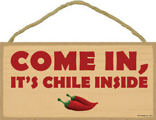 Come In It's Chile Inside 5 x 10 Wood SIGN Plaque USA Made