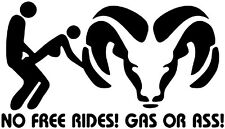 Dodge Ram No Free Rides Gas Or Ass Window Vinyl Decal Sticker (Any Color)