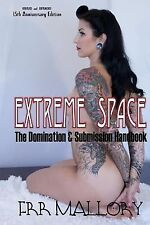 Extreme Space : The Domination and Submission Handbook by F. R. R. Mallory...