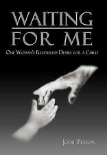 Waiting for Me: One Woman's Relentless Desire for a Child-ExLibrary