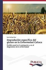 Degradacion Especifica Del Gluten en la Enfermedad Celiaca by Vallejo Diez...