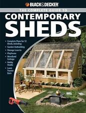 The Complete Guide to Contemporary Sheds : Complete Plans for 12 Sheds,...