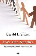 Sittser  Gerald L.-Love One Another  BOOK NEW