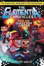 Quest for Justice: An Unofficial Minecraft-Fan Adventure (Elementia Chronicles)